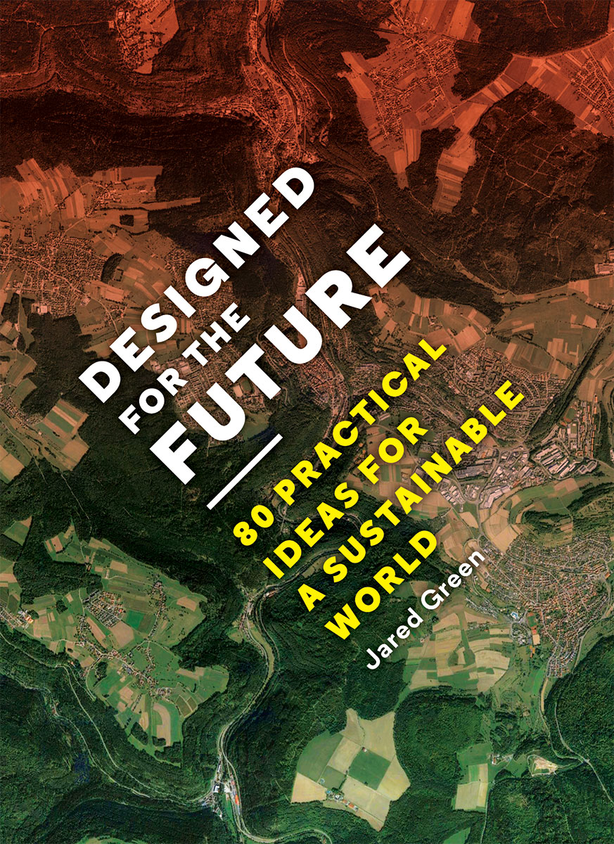 "Cover image of ""Designed for the Future: 80 Practical Ideas for a Sustainable World"" from Princeton Architectural Press"