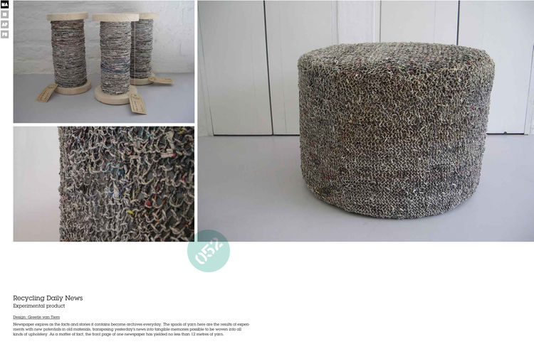 Though we are reading fewer and fewer printed newspapers, pages and pages of paper still gets dropped on doorstops around the globe everyday. Greetje van Tiem's furniture is created with yarn made out of newsprint. The front page of one newspaper can repo