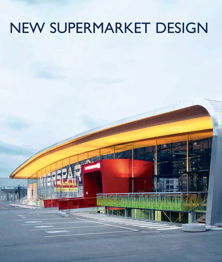 Austrian supermarket chain Interspar boasts high-tech, day-lit stores. Image courtesy Gunter Richard Wett / ATP Architects and Engineers.