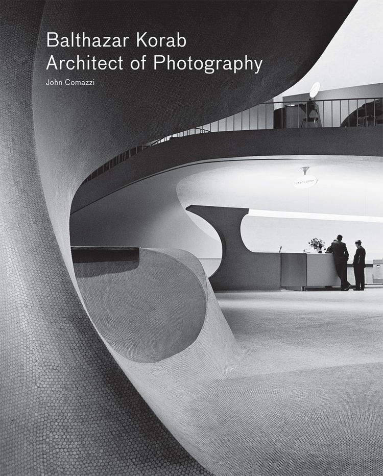 Balthazar Korab Architect of Photography