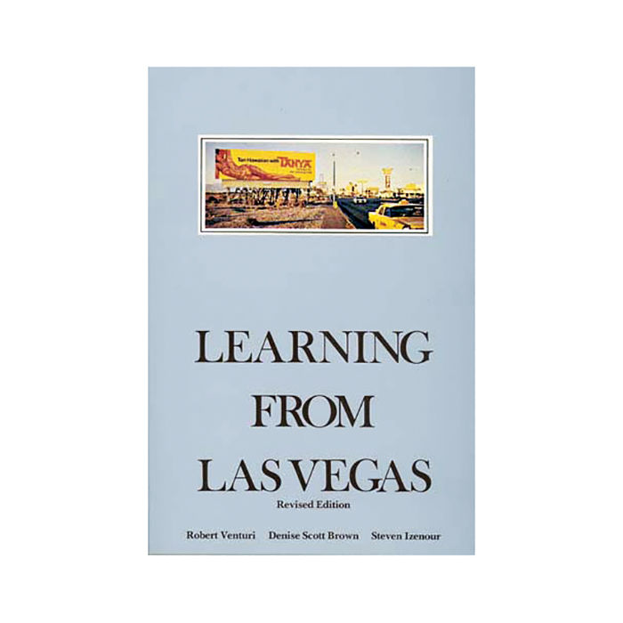 Learning from Las Vegas by Robert Venturi, Denise Scott Brown, and Steven Izenour