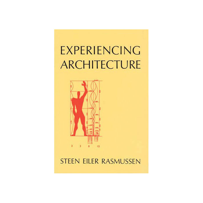 Experiencing Architecture by Steen Eiler Rasmussen
