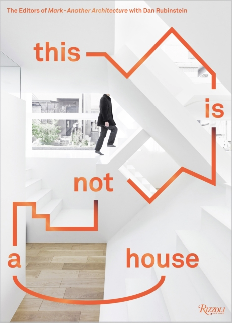 Cover of This is Not A House edited by Dan Rubinstein for Rizzoli Books