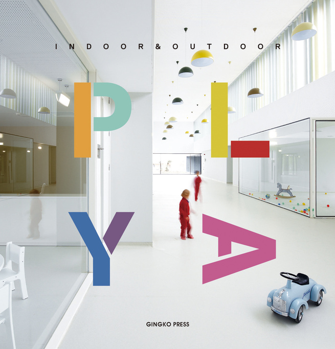 "<i>Play!</i> is published in the United States by Berkeley-based company <a href=""http://www.gingkopress.com/06-arc/play-indoor-and-outdoor.html"">Gingko Press</a> and will be on sale in September. The cover of the book features a nursery school in Pamplon"