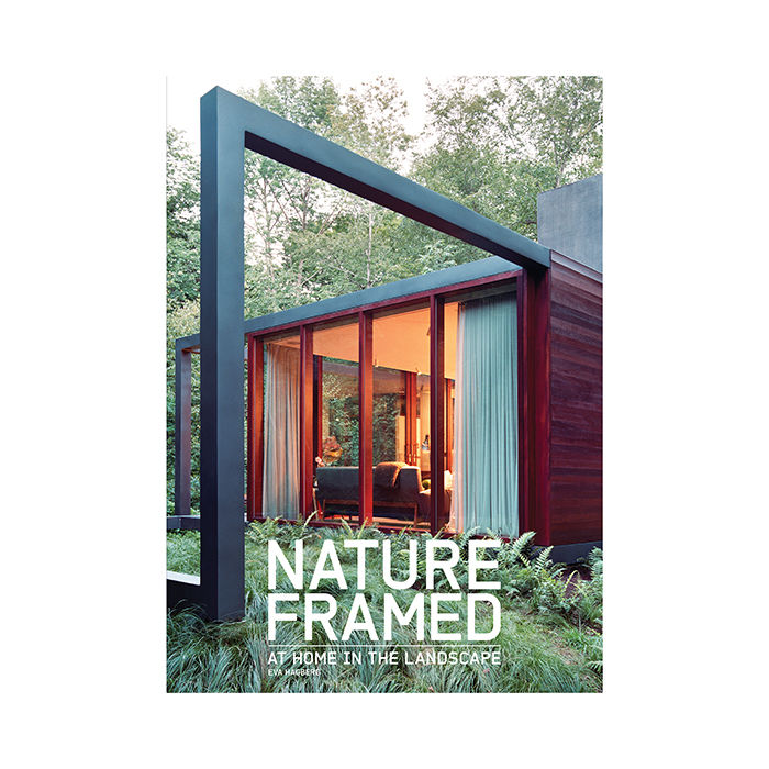 Nature Framed: At Home in the Landscape by Eva Hagberg