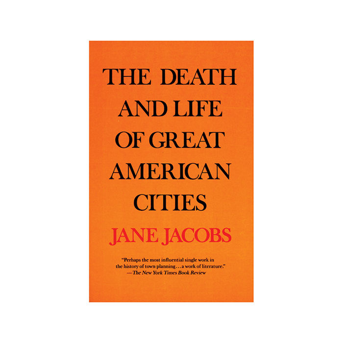 The Death and Life of Great American Cities by Jane Jacobs.