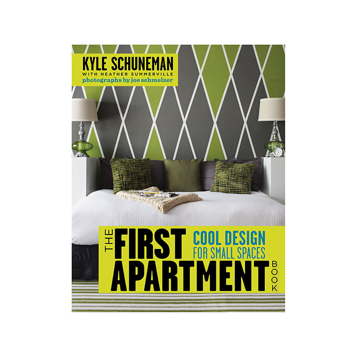 The First Apartment Book: Cool Design for Small Spaces by Kyle Schuneman and Heather Summerville