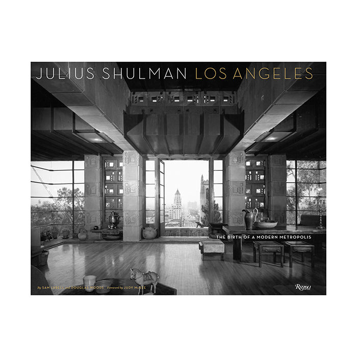 Julius Shulman Los Angeles: The Birth of a Modern Metropolis by Sam Lubell and Douglas Woods