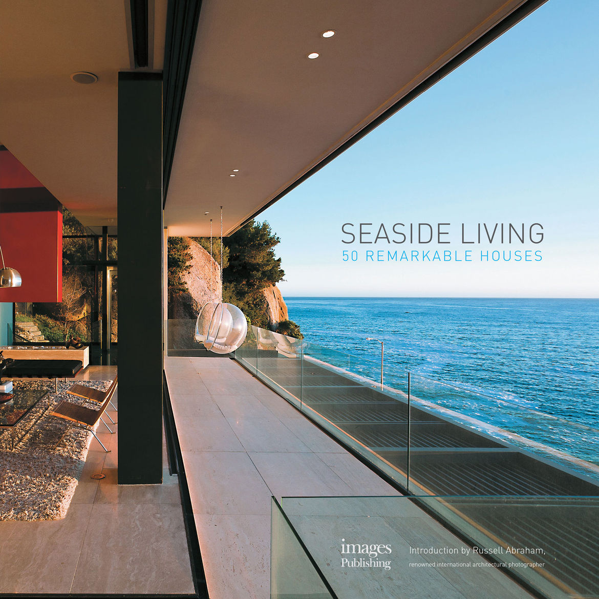 Seaside Living: 50 Remarkable Houses